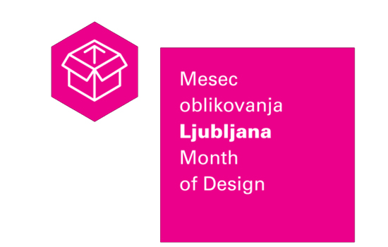 Ljubljana Month of Design ljubljana month design